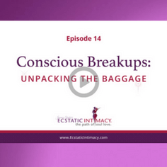 Episode 14 Conscious Breakups Moving on without the Baggage