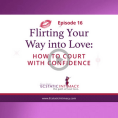 Episode 16 Flirting your Way into Love How to Court with Confidence